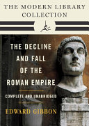 Decline and Fall of the Roman Empire: The Modern Library Collection (Complete and Unabridged) [Pdf/ePub] eBook