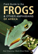 Field Guide to the Frogs   Other Amphibians of Africa