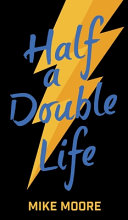 Half A Double Life