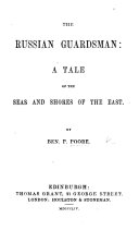 The Russian Guardsman: a Tale of the Seas and Shores of the East