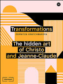 Transformations. The Hidden Art of Christo and Jeanne-Claude