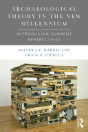 Archaeological Theory in the New Millennium: Introducing Current ...