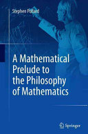 A Mathematical Prelude to the Philosophy of Mathematics Book