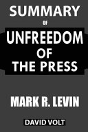 Summary Of Unfreedom of the Press