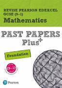 Revise Edexcel GCSE  9 1  Mathematics Past Papers Plus Foundation Tier