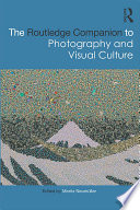 """""""The Routledge Companion to Photography and Visual Culture"""" by Moritz Neumüller"""