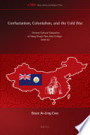 Confucianism, Colonialism, and the Cold War