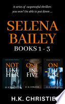 The Selena Bailey Series - Box Set, Books 1 - 3