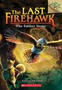 The Ember Stone: A Branches Book (The Last Firehawk #1) Pdf/ePub eBook