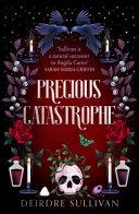 Precious Catastrophe