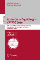 Advances in Cryptology     CRYPTO 2016