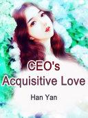 CEO s Acquisitive Love