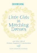 Little Girls in Matching Dresses: And Other Tales of ...