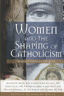 Women and the Shaping of Catholicism