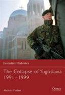 The Collapse of Yugoslavia 1991   1999