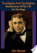 Footlights And Spotlights  Recollections Of My Life On The Stage Book PDF