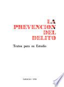 La Prevención del delito, textos para su estudio