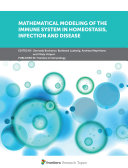 Mathematical Modeling of the Immune System in Homeostasis  Infection and Disease
