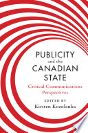 Publicity And The Canadian State Book