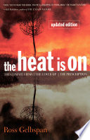 The heat is on: the climate crisis, the cover-up, the ...