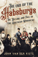 The End of the Habsburgs