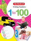 My Book of Writing Numbers 1 to 100