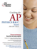 Cracking the AP Physics B and C Exams 2006 2007