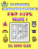 50 Spanish Word Find Puzzles for Kids Volume 1