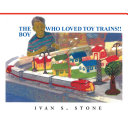 The Boy Who Loved Toy Trains ebook