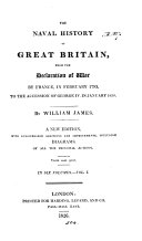 The naval history of Great Britain, from ... 1793, to ... 1820, with an account of the origin and increase of the British navy