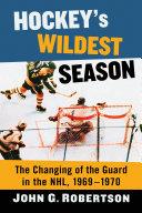 Hockey s Wildest Season