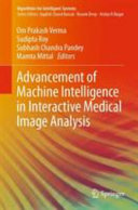 Advancement of Machine Intelligence in Interactive Medical Image Analysis
