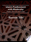 Islam S Predicament With Modernity