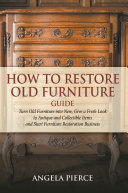 How to Restore Old Furniture Guide