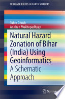 Natural Hazard Zonation Of Bihar India Using Geoinformatics