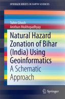 Natural Hazard Zonation of Bihar (India) Using Geoinformatics