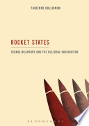 Rocket States: Atomic Weaponry and the Cultural Imagination