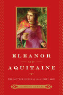 Eleanor of Aquitaine: The Mother Queen of the Middle Ages [Pdf/ePub] eBook