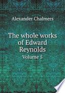 The whole works of Edward Reynolds