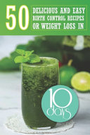 50 Delicious And Easy Birth Control Recipes For Weight Loss In 10 Days