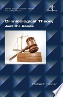 Criminological Theory. Just the Basics