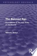 The Beloved Ego  Psychology Revivals