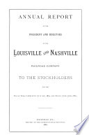 The Annual Reports of the President and Directors of the Louisville and Nashville Railroad Company Accompanied by the Report of the Chief Engineer