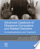 Advanced Casebook of Obsessive Compulsive and Related Disorders
