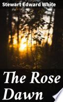 The Rose Dawn