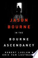 Robert Ludlum s The Bourne Ascendancy Book