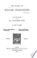 The Works of William Shakespeare  Troilus and Cressida  Coriolanus  Titus Andronicus  Romeo and Juliet