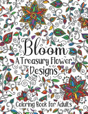 Bloom A Treasury Flower Designs Coloring Book For Adults