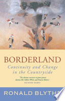 Borderland  : Continuity and Change in the Countryside, a Country Diary