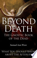 Beyond Death  The Gnostic Book of the Dead